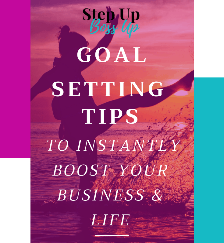 Goal Setting Tips to Instantly Boost Your Business & Life – Goal Setting – goal setting tips – goal setting printable – goal setting ideas – Goal setting business + life – goal setting planner – goal setting template – goal setting worksheet |Step Up Boss Up | www.lorrainepemmanuel.com