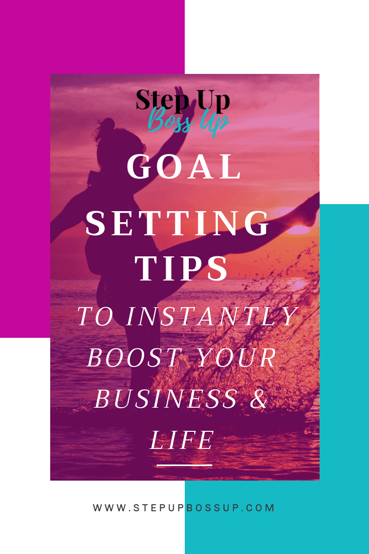Goal Setting Tips to Instantly Boost Your Business & Life – Goal Setting – goal setting tips – goal setting printable – goal setting ideas – Goal setting business + life – goal setting planner – goal setting template – goal setting worksheet  Step Up Boss Up   www.lorrainepemmanuel.com