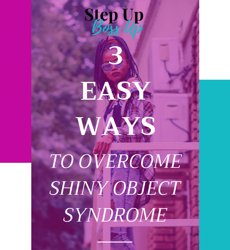 3 Simple Ways to Overcome Shiny object Syndrome - shiny object syndrome - FOMO