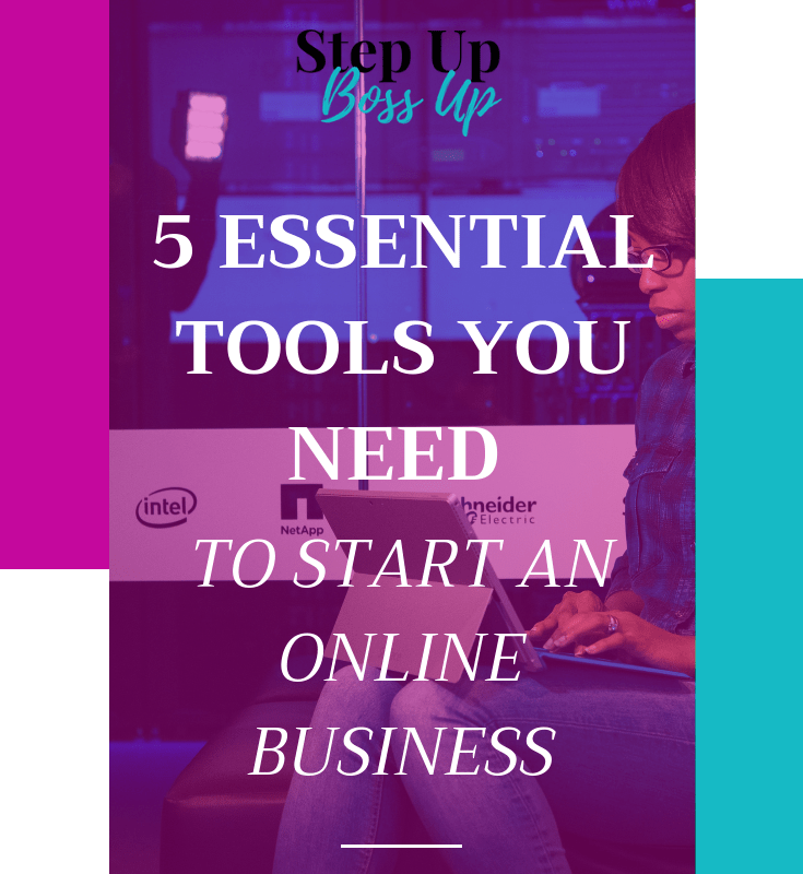 5 Essential Tools You Need to Start an Online Business – Starting a business – Starting a Business from home – Starting a business checklist – starting a business UK – Entrepreneurship - Passive Income – Startups – Work From Home Jobs – online business ideas crafts | stepupbossup.com | www.lorrainepemmanuel.com