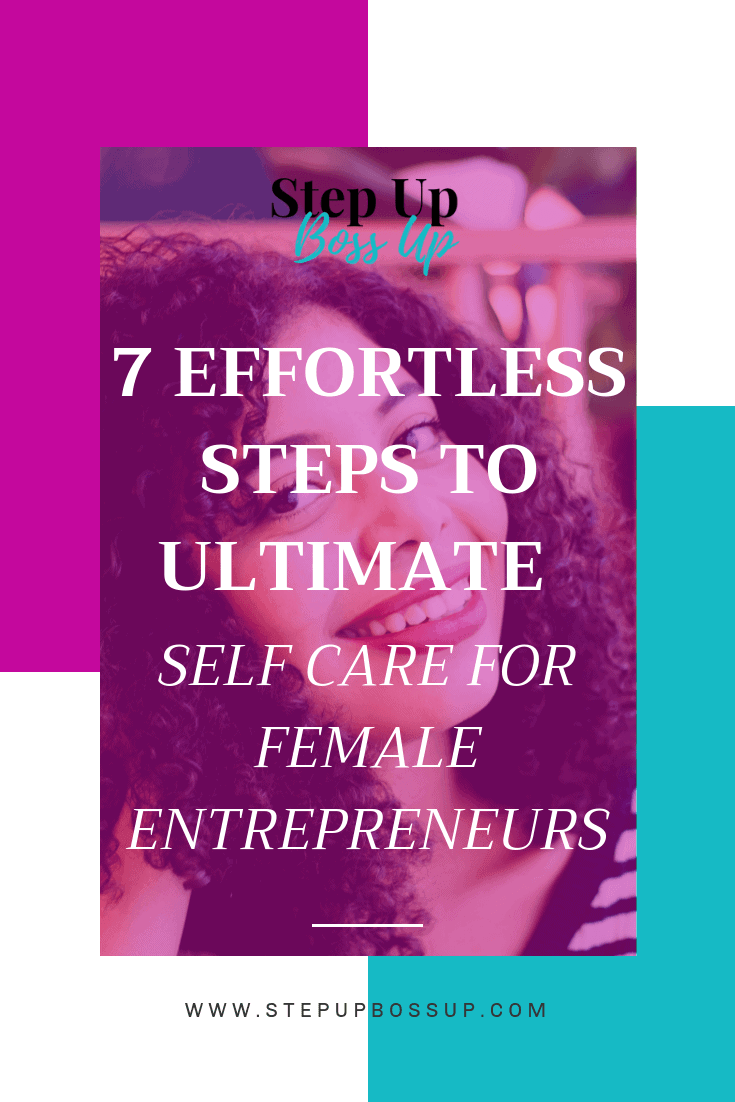 7 Effortless Steps to Ultimate Self Care for Women – self-care routine– self-care ideas – self-care tips – self-care tips – self-care journals | www.lorrainepemmanuel.com