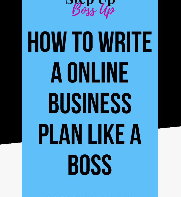 Write Your Online Business Plan in 9 Steps– Online Business Plan Template – Online Business Planner– Online Business Planning – Online Business Plan Marketing – online business plan tips – online business plan writing – how to write an online business plan – starting a business planner | stepupbossup.com