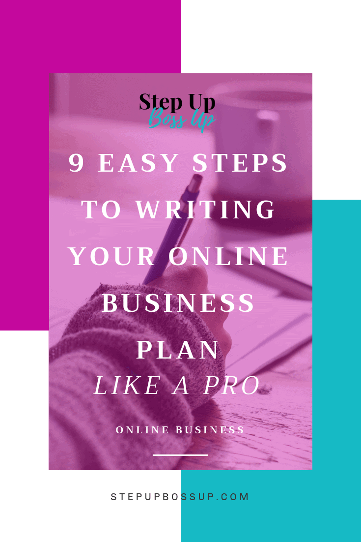 Write a Business Plan in 9 Steps– Online Business Plan Template – Online Business Planner– Online Business Planning – Online Business Plan Marketing – online business plan tips – online business plan writing – how to write an online business plan – starting a business planner | stepupbossup.com
